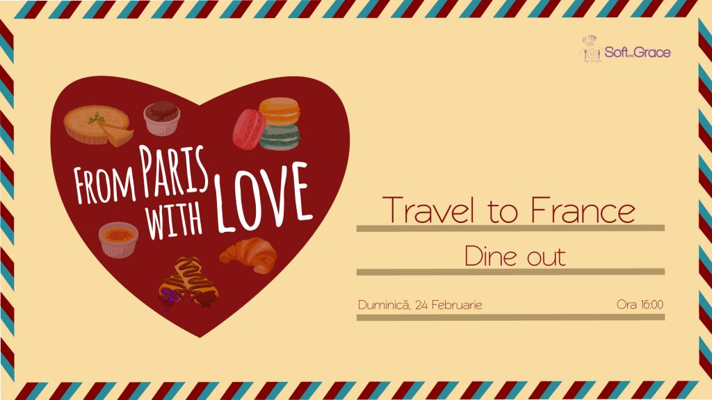 Travel to France – Dine Out (adulti), 24 Februarie, ora 16:00